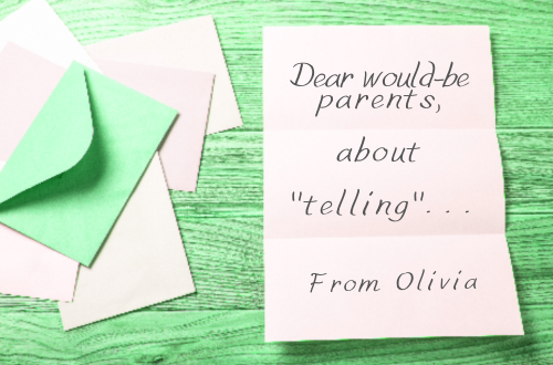 Letter from Olivia to would-be parents about telling
